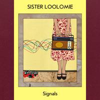 Sister Loolomie - Signals