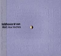 Wouter van Veldhoven - Mort Aux Vaches